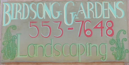 Birdsong Gardens/Landscaping Sign